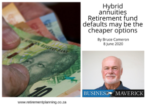Bruce Cameron Hybrid annuities Retirement fund defaults may be the cheaper options 08062020