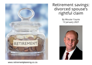 Wouter Fourie Retirement savings divorced spouses rightful claim 130132021